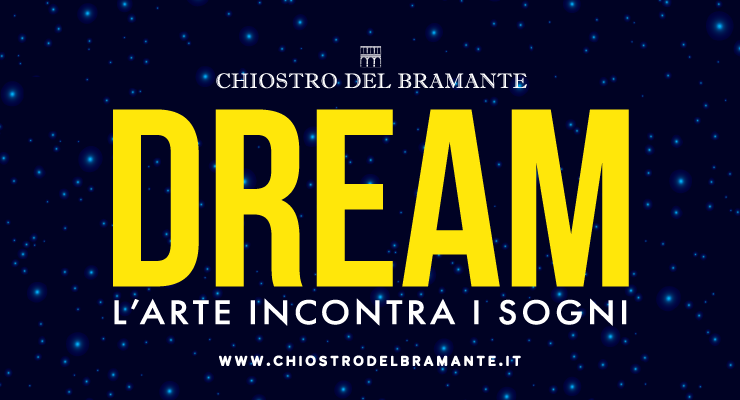 Dream. L'arte incontra i sogni - Mostra prorogata fino al 25 agosto 2019