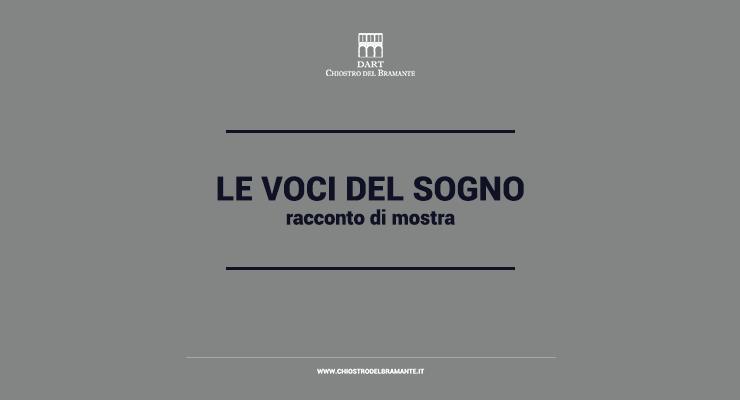 """RACCONTO DI MOSTRA """"Le voci del sogno""""."""