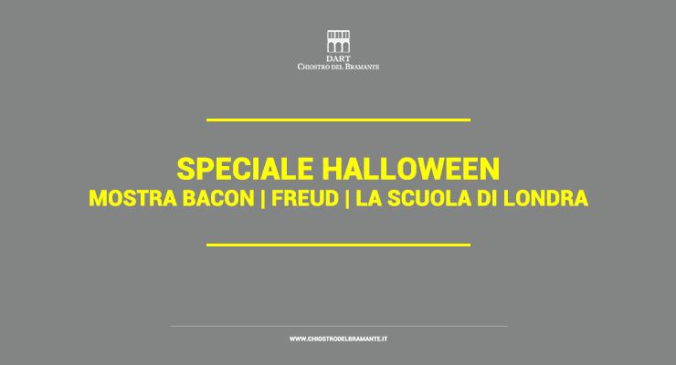 Speciale Halloween, Mostra Bacon, Freud, La Scuola di Londra