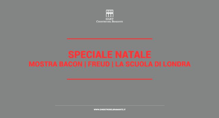 Speciale Natale | Mostra BACON, FREUDa noi! | Mostra Bacon, Freud, La Scuola di Londra