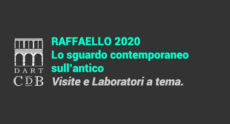"""Raffaello 2020. Visite e Laboratori a tema per gruppi e scuole, dedicate al pittore Raffaello Sanzio: """"Lo sguardo contemporaneo sull'antico"""". Prenota ora."""